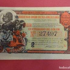 Lotería Nacional: SOCIEDAD UNION IBERO-AMERICANA. LOTERÍA CONMEMORATIVA CENTENARIO DE COLÓN. AÑO 1892. RARO. Lote 98545387