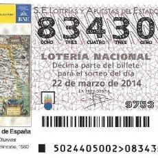 Lotería Nacional: LOTERIA NACIONAL - 22 MARZO 2014 - BIBLIOTECA NACINAL DE ESPAÑA - JERÓNIMO DE CHAVES. Lote 99012499