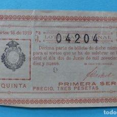 Lotería Nacional: DECIMO LOTERIA NACIONAL- AÑO 1919- SORTEO 16 (2 JUNIO)-BUEN ESTADO VER FOTOS ANVERSO Y REVERSO. Lote 100007807