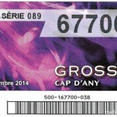 Lotería Nacional: BOLETO DE LOERIA DE CATALUNYA - LA GROSSA - 31 DESEMBRE 2014 - CAP D'ANY. Lote 101450191