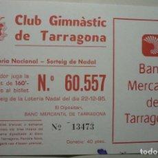 Lotería Nacional: PARTICIPACION LOTERIA NACIONAL CLUB GIMNASTIC TARRAGONA-FUTBOL AÑO 1995. Lote 103110431
