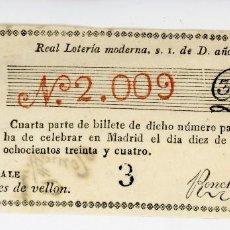 Lotería Nacional: REAL LOTERÍA MODERNA CUARTA PARTE DE BILLETE SORTEO 10-12- 1834 MADRID -DIEZ REALES DE VELLON . Lote 103420483