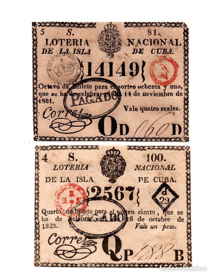 REAL LOTERÍA ISLA DE CUBA. 1PESO.28 MAR 1817 Y LOTERÍA NACIONAL ISLA DE CUBA.4REALES.16 OCT 1823. (Coleccionismo - Lotería Nacional)