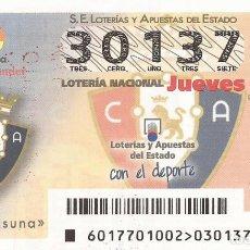 Lotería Nacional: LOTERIA NACIONAL - 30137 - SORTEO 02 MARZO 2017 - CA OSASUNA. Lote 137172441