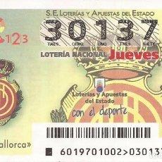 Lotería Nacional: LOTERIA NACIONAL - 30137 - SORTEO 09 MARZO 2017 - RCD MALLORCA. Lote 137172442