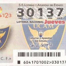 Lotería Nacional: LOTERIA NACIONAL - 30137 - SORTEO 25 MAYO 2017 - UCAM CF. Lote 137172462