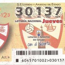 Lotería Nacional: LOTERIA NACIONAL - 30137 - SORTEO 08 JUNIO 2017 - SEVILLA ATLETICO. Lote 137172465