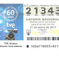 Lotteria Nationale Spagnola: 1 DECIMO LOTERIA DEL SABADO - 21 ENERO 2017 - 6/17 - TVE 60 AÑOS DE TELEVISION ESPAÑOLA. Lote 105958815