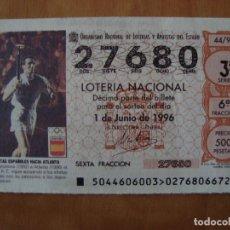 Lotería Nacional: DECIMO ATLETAS ESPAÑOLES HACIA ATLANTA 1 JUNIO 1996. Lote 109462667