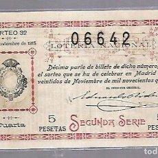 Lotería Nacional: LOTERIA NACIONAL. SORTEO Nº 32 DE 1915. MADRID. PERFECTO ESTADO. VER.. Lote 114346647