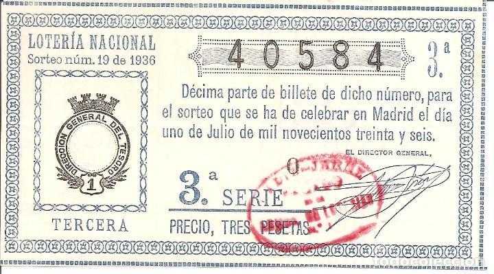 LOTERIA NACIONAL SORTEO NÚM. 19 DE 1936 PRECIO, TRES PESETAS Nº 40584 SELLADO EN CÁDIZ (Coleccionismo - Lotería Nacional)