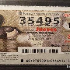 Lotería Nacional: .LOTERIA NACIONAL JUEVES 30 AGOSTO 2007. SORTEO 69/07. FAUNA. PORRON MOÑUDO. Nº 35495. Lote 115502463