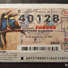 Lotería Nacional: .LOTERIA NACIONAL JUEVES 20 SEPTIEMBRE 2007. SORTEO 75/07. FAUNA. ABEJARUCO. Nº 40128. Lote 115503011