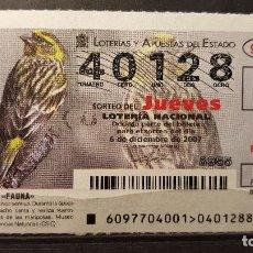 Lotería Nacional: .LOTERIA NACIONAL JUEVES 6 DICIEMBRE 2007. SORTEO 97/07. FAUNA. VERDECILLO. Nº 40128. Lote 115505267