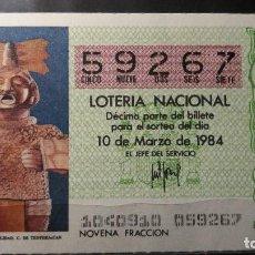 Lotería Nacional: DECIMO LOTERIA NACIONAL 10 DE MARZO 1984. SORTEO 10/84. DIOS FERTILIDAD C. TEOTIHUACA . Nº 59267. Lote 116397855