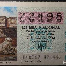 Lotería Nacional: DECIMO LOTERIA NACIONAL 7 DE JULIO 1984. SORTEO 26/84. PALACIO UXMAL. C. TOLTECA. Nº 72498. Lote 116410299