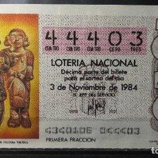 Lotería Nacional: DECIMO LOTERIA NACIONAL 3 DE NOVIEMBRE 1984. SORTEO 43/84. P. MITOLOGICOS. CULTURA TOLTECA. Nº 44403. Lote 116413471