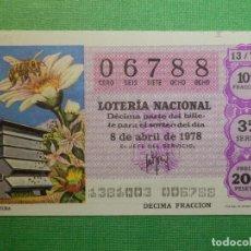 Lotería Nacional: LOTERÍA NACIONAL - DÉCIMO Nº 06788 SORTEO 13/78 DEL 8 DE ABRIL DE 1978. Lote 116566447