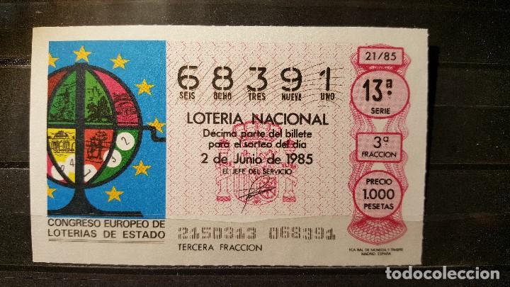DECIMO LOTERIA NACIONAL 2 DE JUNIO 1985. SORTEO 21/85. CONGRESO EUROPEO LOTERIAS ESTADO. Nº 68391 (Coleccionismo - Lotería Nacional)