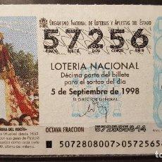 Lotteria Nationale Spagnola: L. NACIONAL. VIRGEN DEL ROCIO. ALMONTE. SORTEO 72/98. 5 DE SEPTIEMBRE DE 1998. Nº 57256. Lote 118117819