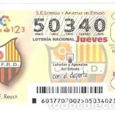 Lotería Nacional: LOTERÍA DEL JUEVES, SORTEO Nº 37 DE 2017. ESCUDO C.F. REUS. REF. 10-17-37. Lote 118932975