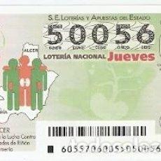 Lotería Nacional: LOTERÍA DEL JUEVES, SORTEO Nº 55 DE 2017. ALCER, ASOCIACIÓN DEL RIÑÓN. REF. 10-17-55. Lote 119219371