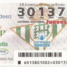 Lotería Nacional: LOTERIA NACIONAL - 30137 - SORTEO 15 FEBRERO 2018 - REAL BETIS ENERGIA PLUS. Lote 137172533
