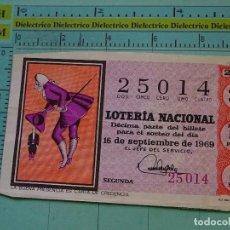 Lotería Nacional: CUPÓN DÉCIMO DE LA LOTERÍA NACIONAL. SORTEO 16 SEPTIEMBRE 1969. REFRANES DICHOS POPULARES. Lote 125863379