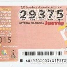 Lotería Nacional: LOTERIA JUEVES. SORTEO Nº 89 DE 2015. 11 CONCURSO DE PINCHOS Y TAPAS. VALLADOLID. REF. 10-15-89. Lote 132494106