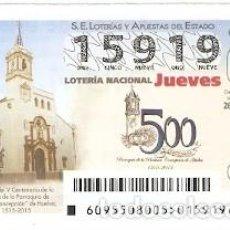 Lotería Nacional: LOTERÍA JUEVES, SORTEO Nº 95 DE 2015. V CENT. PARROQUIA PURÍSIMA CONCEPCIÓN. HUELVA. REF. 10-15-95. Lote 132494750