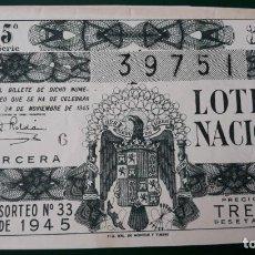 Lotería Nacional: LOTERIA NACIONAL, AÑO 1945 SORTEO 33 ( D - 0654 ). Lote 135839038