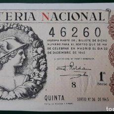 Lotería Nacional: LOTERIA NACIONAL, AÑO 1945 SORTEO 36 ( D - 0700 ). Lote 135938166