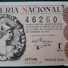 Lotería Nacional: LOTERIA NACIONAL, AÑO 1945 SORTEO 36( D - 0705 ). Lote 135943682