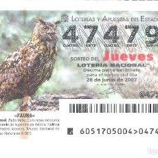 Lotería Nacional: 1 DECIMO DE LOTERIA DEL JUEVES - 28 JUNIO 2007 - 51/07 - FAUNA - AVES ( BUHO REAL ) . Lote 145241970