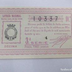 Lotería Nacional: DECIMA DECIMO LOTERIA NACIONAL SORTEO 22 DE 1936 1 DE AGOSTO DE 1936 GUERRA CIVIL. Lote 147300770