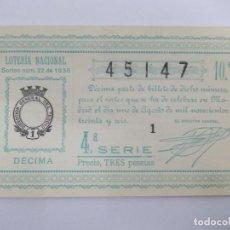 Lotería Nacional: DECIMA DECIMO LOTERIA NACIONAL SORTEO 22 DE 1936 1 DE AGOSTO DE 1936 GUERRA CIVIL. Lote 147300834