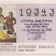 Lotería Nacional: DÉCIMO LOTERIA NACIONAL 14-2-88. Nº 10343. Lote 147540378
