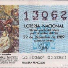 Lotería Nacional: DÉCIMO LOTERIA NACIONAL 22-12-89. Nº 13062. Lote 147540606