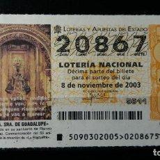 Lotería Nacional: L. NACIONAL. 8 NOVIEMBRE 2003. SORTEO 90/03. NUESTRA SEÑORA DE GUADALUPE. Nº 20867.. Lote 147638958