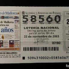 Lotería Nacional: L. NACIONAL. 22 NOVIEMBRE 2003. SORTEO 94/03. 50 ANIVº DEL DIARIO DE MALLORCA. Nº 58560.. Lote 147640006