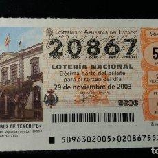Lotería Nacional: L. NACIONAL. 29 NOVIEMBRE 2003. SORTEO 96/03. AYUNTAMIENTO SANTA CRUZ DE TENERIFE. Nº 20867.. Lote 147641002
