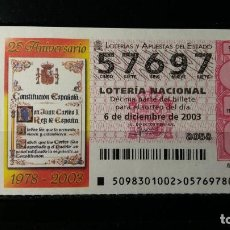 Lotería Nacional: L. NACIONAL. 6 DICIEMBRE 2003. SORTEO 98/03. 25 ANIVERSARIO CONSTITUCION ESPAÑOLA. Nº 57697.. Lote 147644770