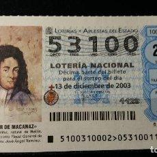 Lotería Nacional: L. NACIONAL. 13 DICIEMBRE 2003. SORTEO 100/03. MELCHOR DE MACANAZ. Nº 53100.. Lote 147645106