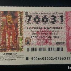 Lotería Nacional: L. NACIONAL. 17 ENERO 2004. SORTEO 6/04. VIRGEN DE LA CABEZA. LA MORENITA. ANDUJAR. Nº 76631. . Lote 147681778