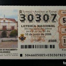 Lotería Nacional: 10 JUNIO 2006. SORTEO 46/06. 25 ANIVº FUNDACION G. SANCHEZ RUPÉREZ. PEÑARANDA DE BRACA... Nº 30307. . Lote 147946678