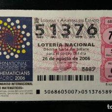 Lotería Nacional: 26 AGOSTO 2006. SORTEO 68/06. XXV CONGRESO INTERNACIONAL DE MATEMÁTICOS 2006. Nº 51376. . Lote 147948126