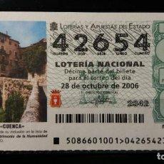 Lotería Nacional: 28 OCTUBRE 2006. SORTEO 86/06. X ANIVERSARIO. CUENCA . CIUDADES PATRIMONIO HUMANIDAD. Nº 42654. . Lote 147949042