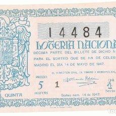 Lotería Nacional: CUPÓN LOTERIA NACIONAL 14 DE MAYO DE 1947 . Lote 150536510