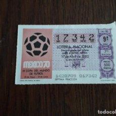 Lotería Nacional: DÉCIMO LOTERÍA NACIONAL DE DIA 17-04-82 CARTEL COPA MUNDIAL DE MÉXICO 1970. SORTEO 14/82. Lote 155311106