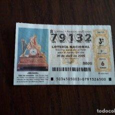 Lotería Nacional: DÉCIMO LOTERÍA NACIONAL DE DIA 30-04-05 RELOJ DE SOBREMESA, SERIE RELOJES. SORTEO 34/05. Lote 157124030